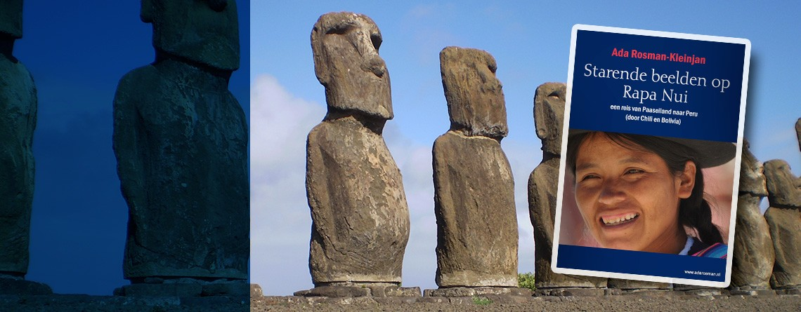 Reisboek Zuid-Amerika   'Starende beelden op Rapa Nui (Paaseiland)'over Chili, Paaseiland(Rapa Nui) Bolivia en Peru